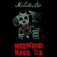 Weekend Bass 3